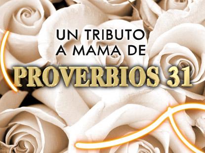 UN TRIBUTO A MAMA DE PROVERBIOS 31