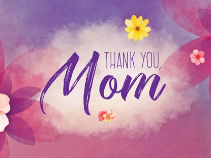 Thank You Mom | Hyper Pixels Media | Preaching Today Media