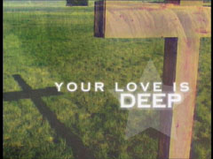 YOUR LOVE IS DEEP