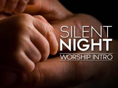 SILENT NIGHT WORSHIP INTRO