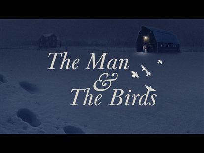 The Man And The Birds | Igniter Media | Preaching Today Media