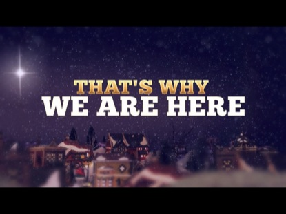 WE ARE HERE (CHRISTMAS)