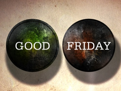 WHY I CALL IT GOOD FRIDAY