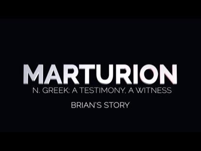 MARTURION: Brian's Testimony