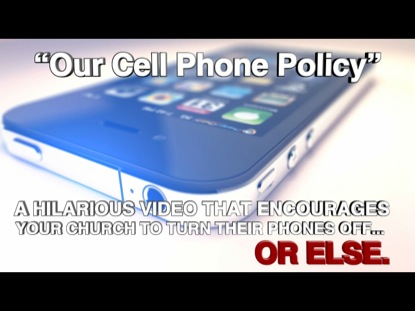 OUR CELL PHONE POLICY