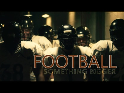 FOOTBALL - SOMETHING BIGGER