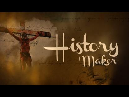 HISTORY MAKER
