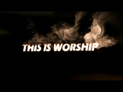 THIS IS WORSHIP