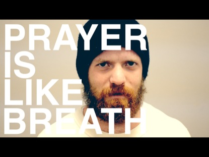 PRAYER IS LIKE BREATH