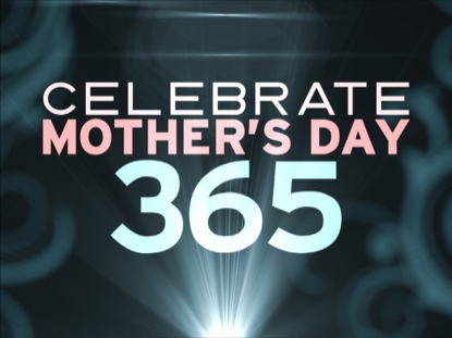MOTHER'S DAY 365