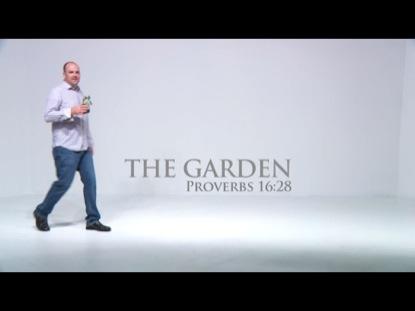 THE GARDEN PROVERB