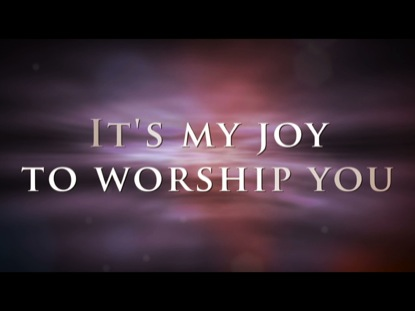 JOY TO WORSHIP