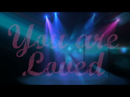 YOU ARE LOVED - WORSHIP INTRO