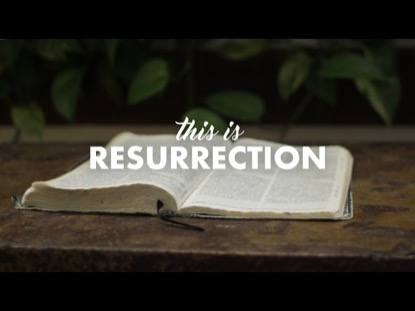 THIS IS RESURRECTION
