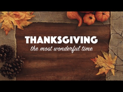 THANKSGIVING: THE MOST WONDERFUL TIME
