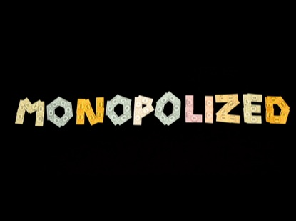 MONOPOLIZED