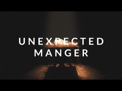 UNEXPECTED MANGER