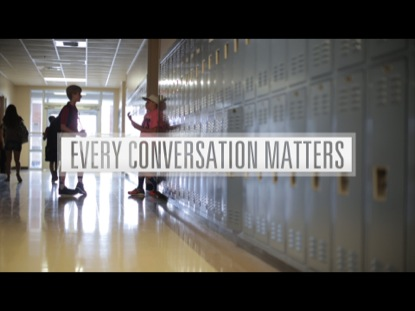 EVERY CONVERSATION MATTERS