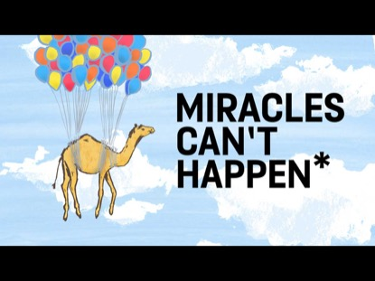 MIRACLES CAN'T HAPPEN*