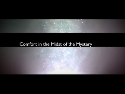 COMFORT IN THE MIDST OF THE MYSTERY