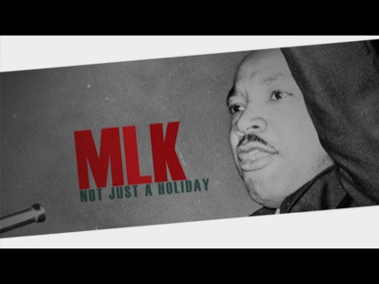 MLK NOT JUST A HOLIDAY