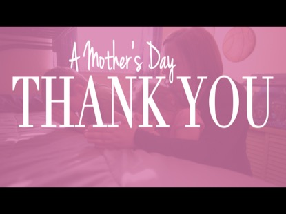 A MOTHER'S DAY THANK YOU