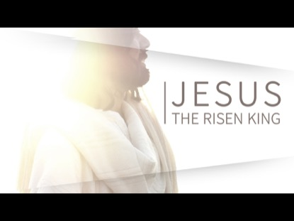 Jesus The Risen King | Remedy Media | Preaching Today Media