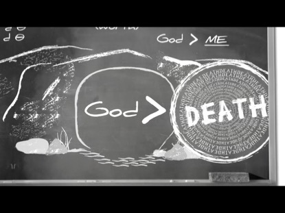 GOD IS GREATER THAN DEATH