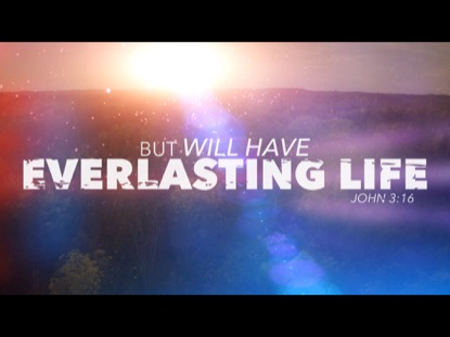 Everlasting Life | Reverve Media | Preaching Today Media
