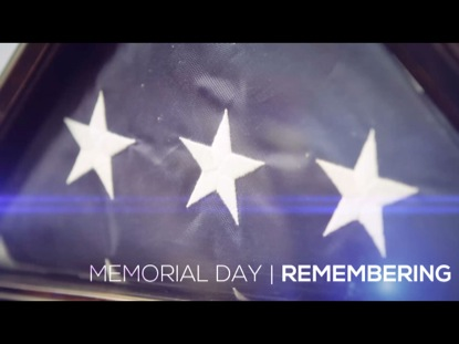 MEMORIAL DAY: REMEMBERING