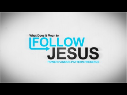 WHAT DOES IT MEAN TO FOLLOW JESUS