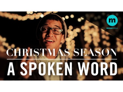 CHRISTMAS SEASON A SPOKEN WORD