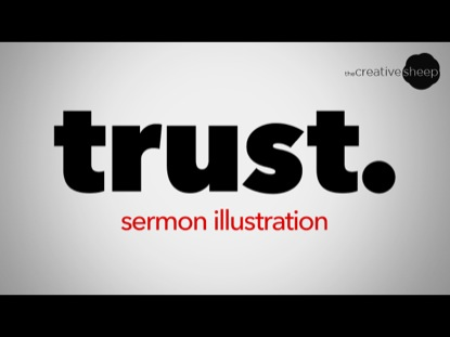 TRUST. SERMON ILLUSTRATION
