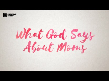 WHAT GOD SAYS ABOUT MOMS