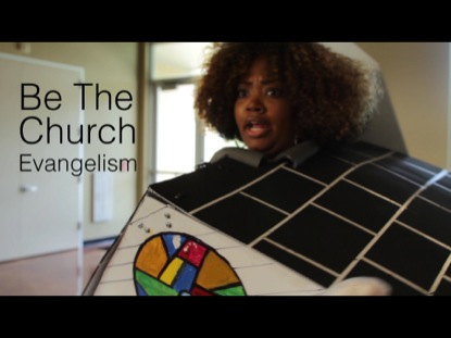BE THE CHURCH - EVANGELISM