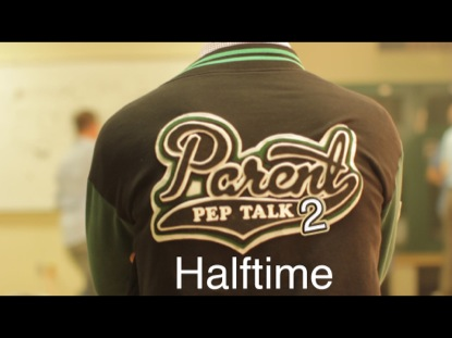 PARENT PEP TALK 2- HALFTIME