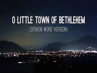 O LITTLE TOWN OF BETHLEHEM (SPOKEN WORD)
