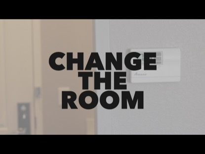CHANGE THE ROOM