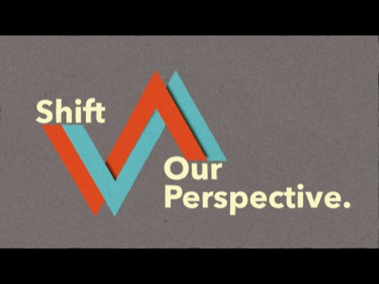 SHIFTING PERSPECTIVES