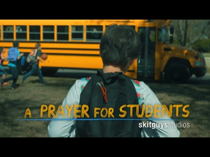 A Prayer For Students | Skit Guys Studios | Preaching Today Media