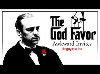 AWKWARD INVITES: THE GOD FAVOR