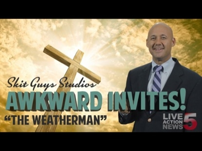 AWKWARD INVITES: THE WEATHERMAN