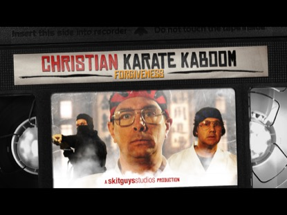 CHRISTIAN KARATE KABOOM: FORGIVENESS
