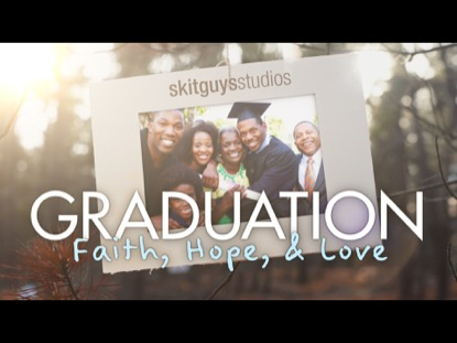 GRADUATION: FAITH, HOPE, & LOVE
