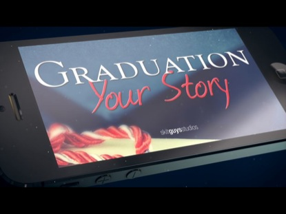 GRADUATION: YOUR STORY
