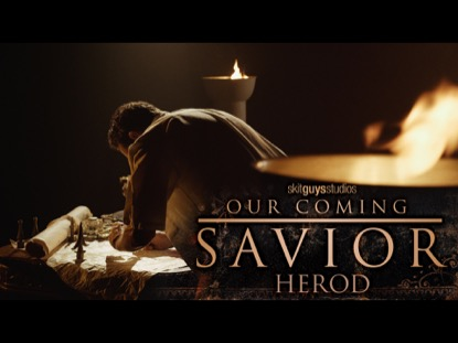 OUR COMING SAVIOR:HEROD