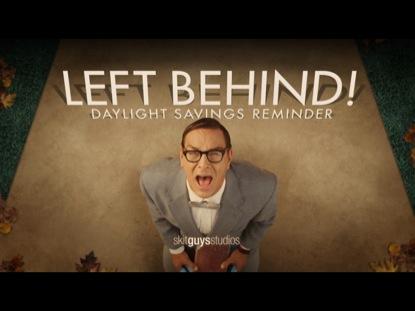 LEFT BEHIND! DAYLIGHT SAVINGS REMINDER
