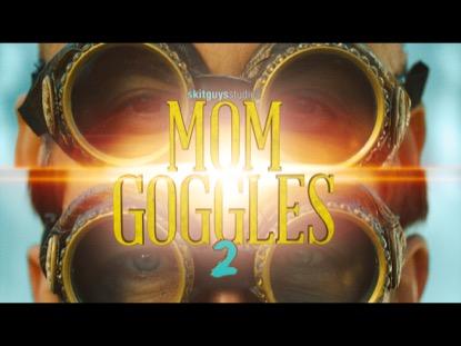 MOM GOGGLES 2
