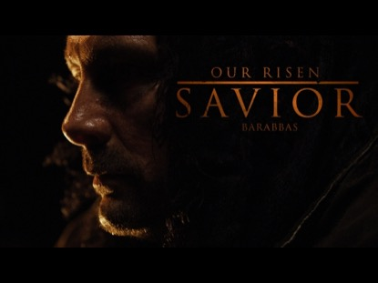 OUR RISEN SAVIOR BARABBAS