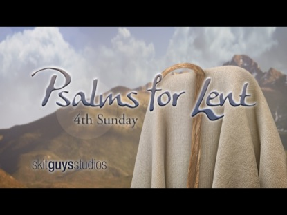 PSALMS FOR LENT: 4TH SUNDAY